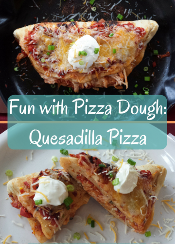 Fun with Pizza Dough-Quesodilla Pizza | Food Drinks Life