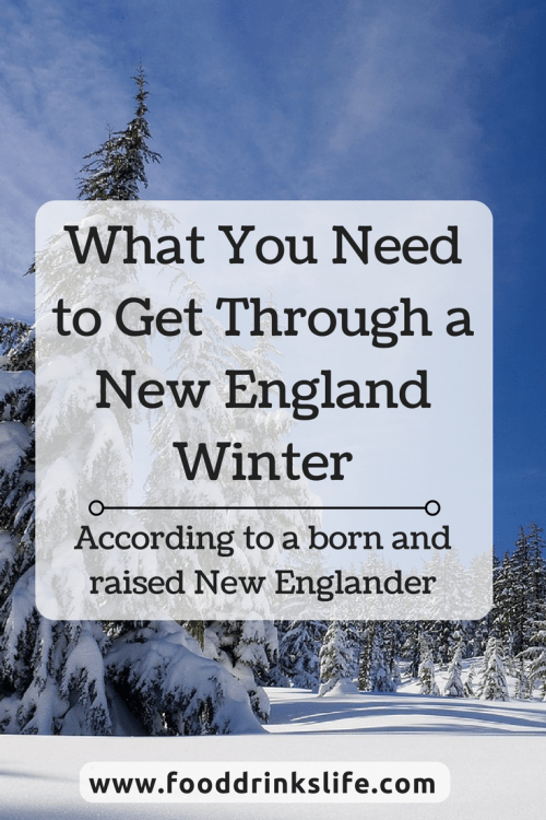 What You Need to get Through a New England Winter   Food Drinks Life