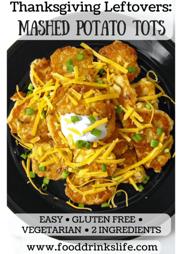 Thanksgiving Leftovers: Mashed Potato Tots | Food Drinks Life