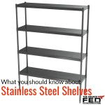 What You Should Know About Stainless Steel Shelves