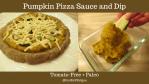 Tomato free pumpkin pizza sauce and dip food faith fatigue