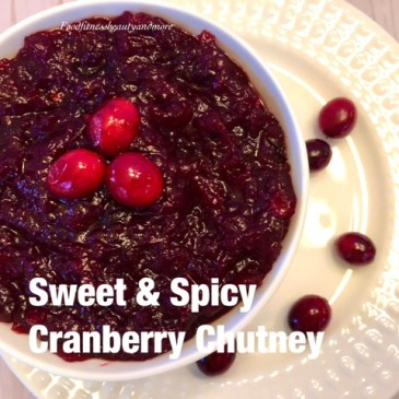 Sweet and Spicy Cranberry Chutney with Indian Spices