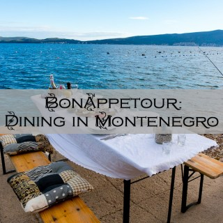 Dining with BonAppetour in Montenegro