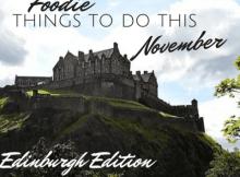 Top Foodie things to do in Edinburgh this November