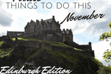 things to do in Edinburgh this November glasgow foodie explorers