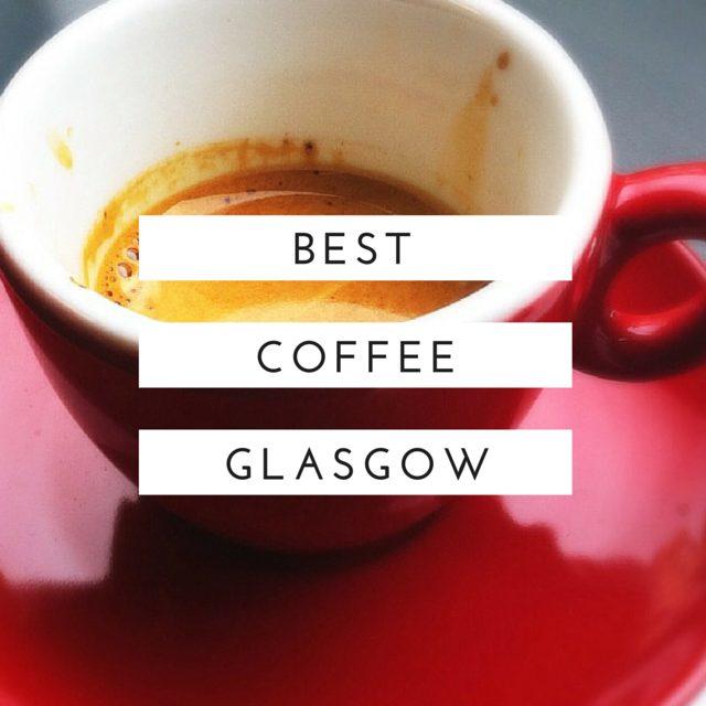 best coffee glasgow foodie explorers