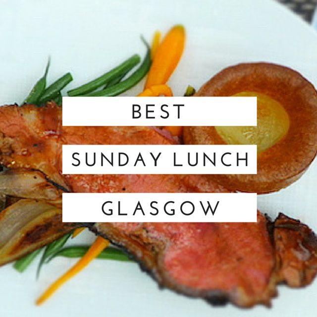 best sunday lunch roast glasgow foodie explorers