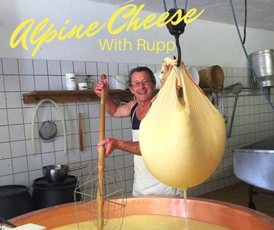 Learning all about Alpine cheese-making with Rupp
