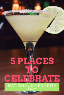 5 places to celebrate national Margarita day