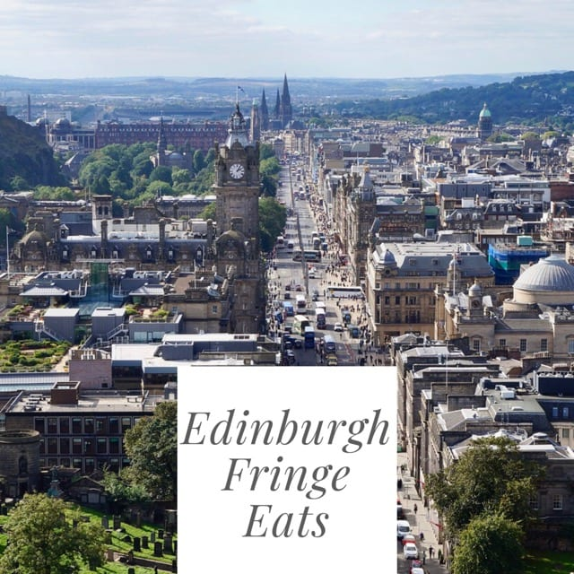 Edinburgh Fringe Festival eats where to eat brunch lunch dinner foodie Explorers