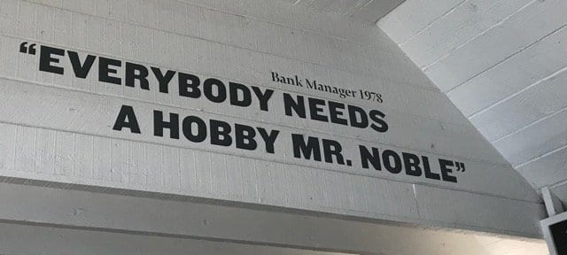 Everybody needs a hobby Mr. Noble