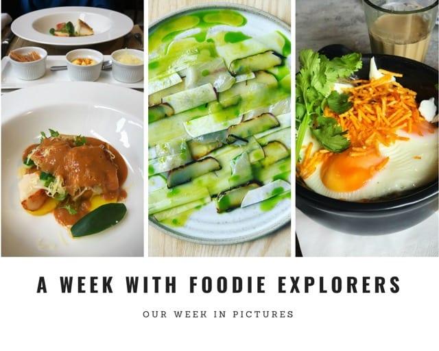 A week in pictures foodie explorers
