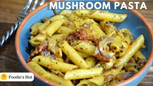 Quick and Easy Mushroom Pasta Recipe by Foodie's Hut