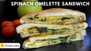 Spinach Omelette Sandwich - recipe by Foodie's Hut