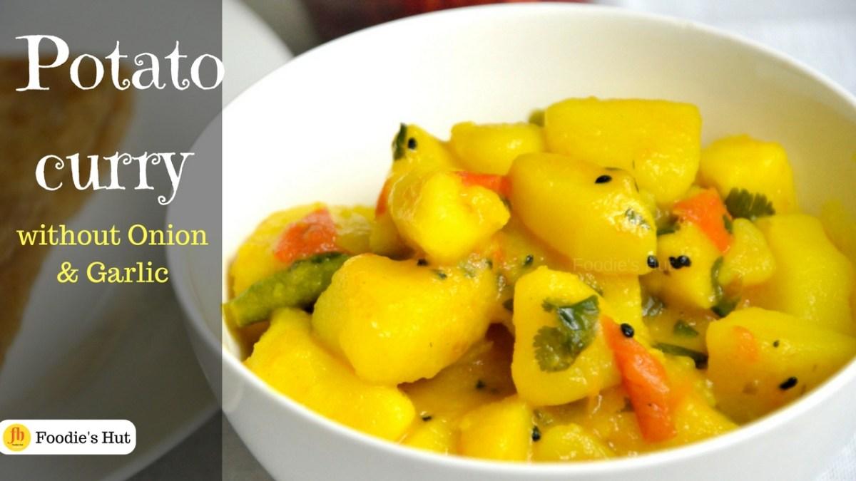 Potato curry without Onion Garlic