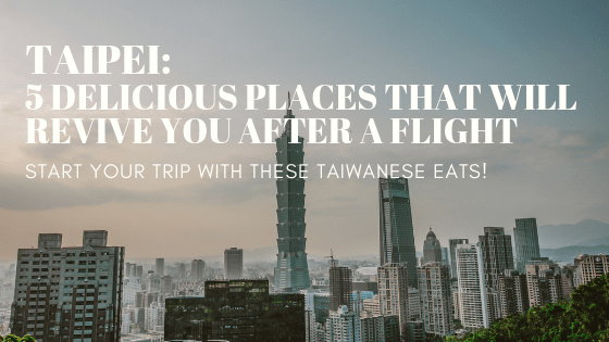 foodjournies_taipei_5_delicious_places_after_flight