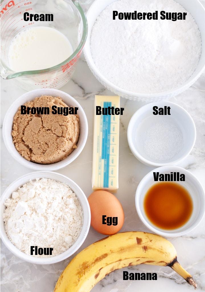 Flour, banana, egg, butter, brown sugar, powdered sugar, vanilla.