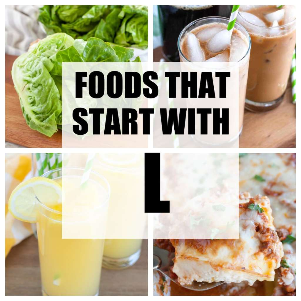 Foods that start with L words.