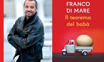 """Intervista a Franco  Di Mare – autore del """"Teorema del babà"""""""