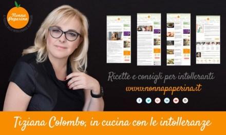 """Tiziana Colombo affronta le intolleranze alimentare con il suo blog """"Nonna Paperina"""""""
