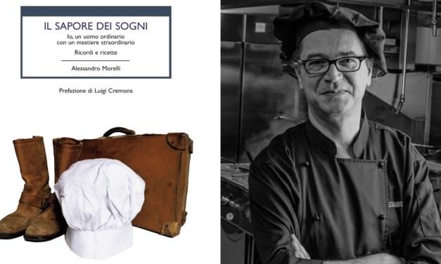 Il Sapore dei Sogni, il libro di vita e cucina di chef Alessandro Morelli