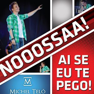 ai-se-eu-te-pego Michel Telò tormentone brasile