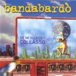 Bandabardo-Se-Mi-Rilasso-Collasso-disco