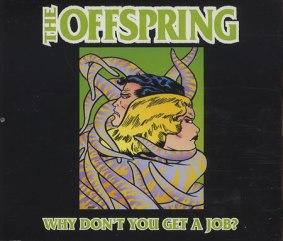 offspring why don t you get a job