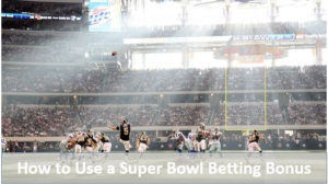 How to Use Sportsbook Promotion on the Super Bowl