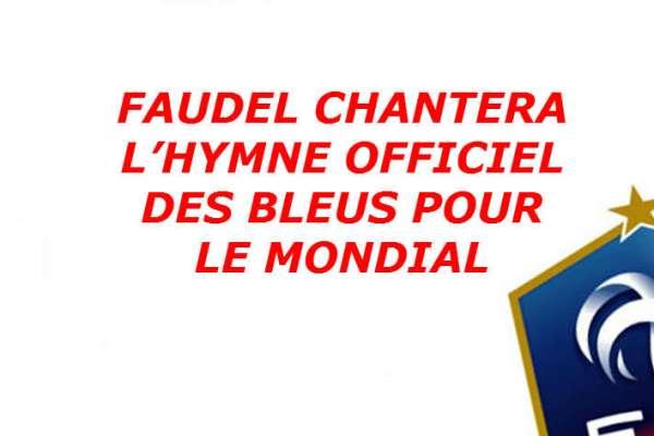 faudel-choisi-hymne-officiel-des-bleus-mondial-2014-illustration