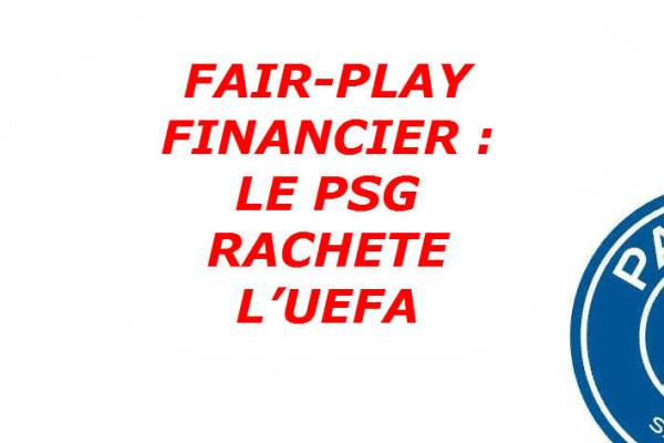 fair-play-financier-psg-rachete-uefa-illustration