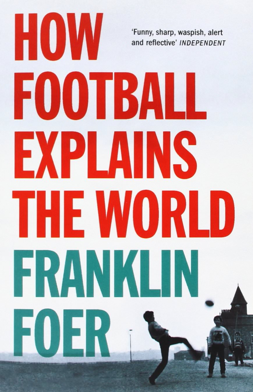 How Soccer Explains the World Summary