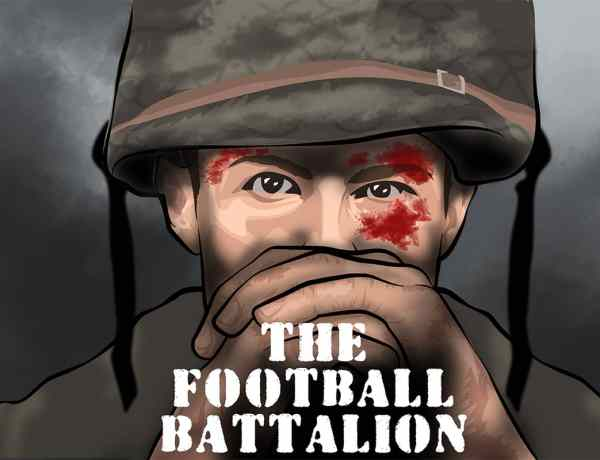 The Football Battalion - Staring Down the Barrel of World War 1 - Part 2