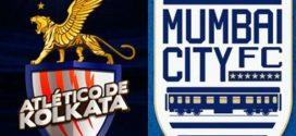 Atletico de Kolkata Vs Mumbai City FC Indian Super League IST (Indian Time) Match Preview Live Stream and TV telecast