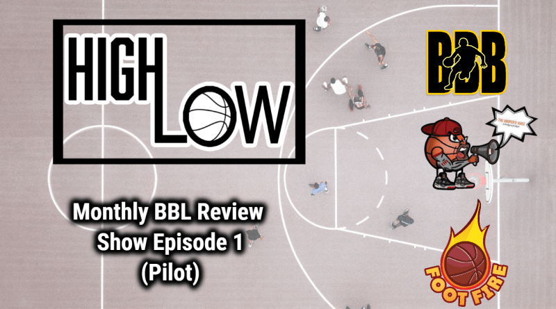 The High Low Monthly BBL British basketball League Review Show