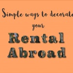 Simple ways to decorate your rental abroad 2-01