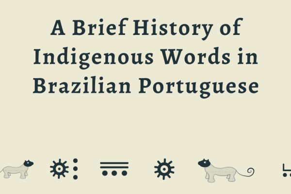 A Brief History of Indigenous Words in Brazilian Portuguese graphic