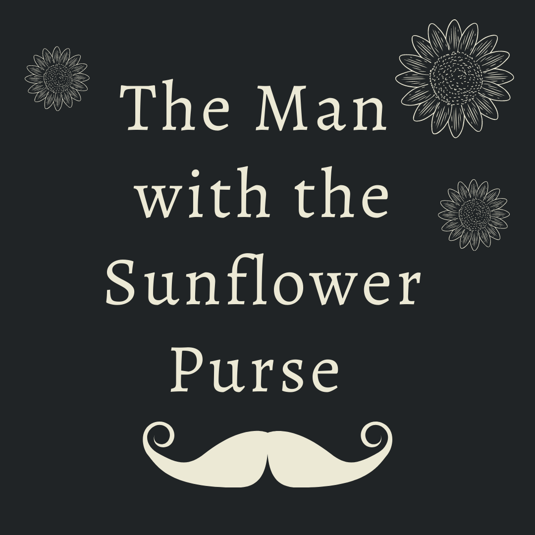 The Man with the Sunflower Purse