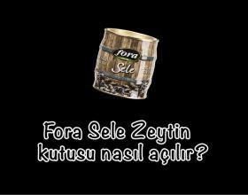 Fora Sele Zeytin Kutusu Nasıl Açılır?