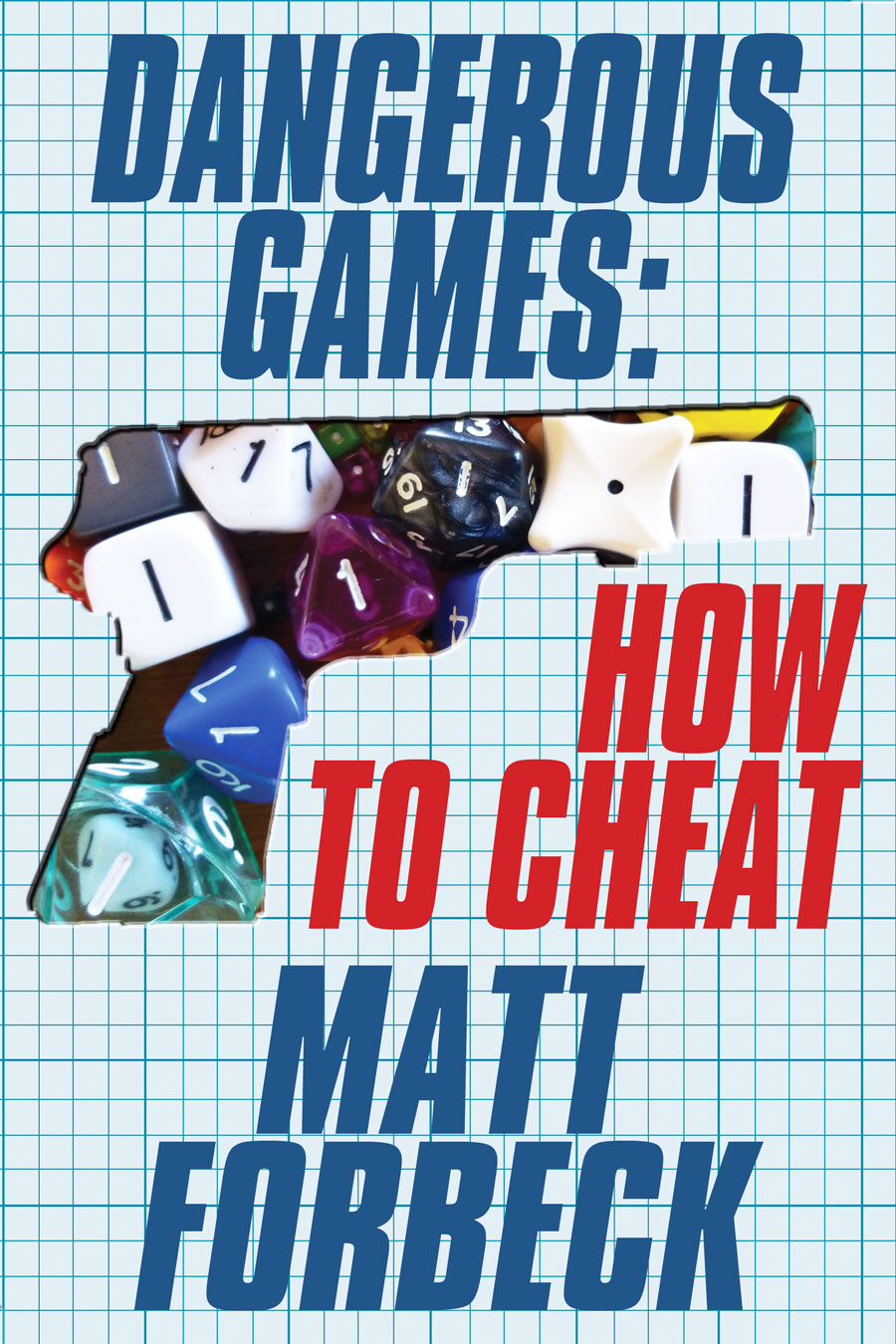 Dangerous Games: How to Cheat