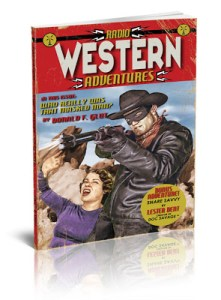 """RADIO WESTERN ADVENTURES to Include Never-Before-Seen Lester Dent Western Tale """"Snare Savvy!"""""""