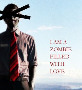 WHAT HAPPENS WHEN A ZOMBIE STARTS TO FEEL LOVE?