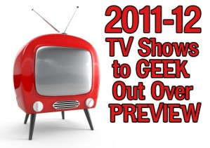 WATCH THIS!  First Look At 2011-12 Fox and NBC Shows