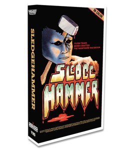 Hey, A New VHS Movie Comes Out Tomorrow!  Order SLEDGEHAMMER Today!