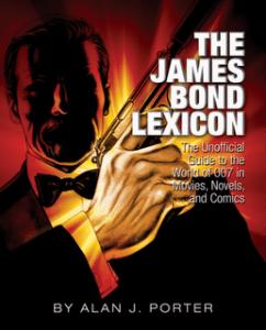 FOG! Interview: 007 Scholar ALAN J. PORTER on SKYFALL and 50 Years of Bond on Film