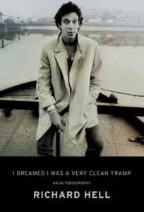 I Dreamed I Was A Very Clean Tramp: An Autobiography <br>by Richard Hell (book review)