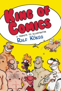 KING OF COMICS: A TRIBUTE TO ILLUSTRATOR RALF KÖNIG (review)