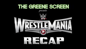 WrestleMania XXXI Recap