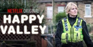 7 Reasons Why You Should Watch HAPPY VALLEY
