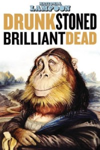 DRUNK STONED BRILLIANT DEAD: THE STORY OF NATIONAL LAMPOON (review)
